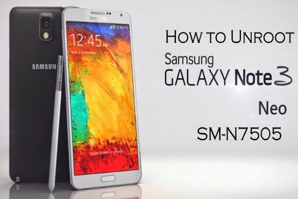 How to unroot samsung galaxy note 3 neo SM-N7505