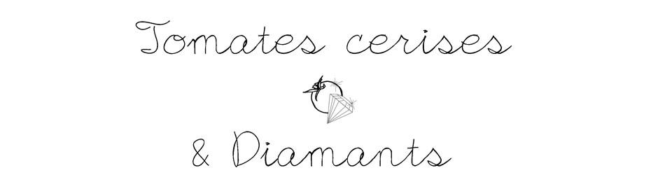 Tomates cerises et Diamants
