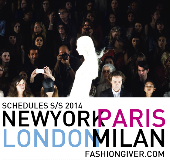 New York, Paris, Milan, London Schedules Spring Summer 2014.