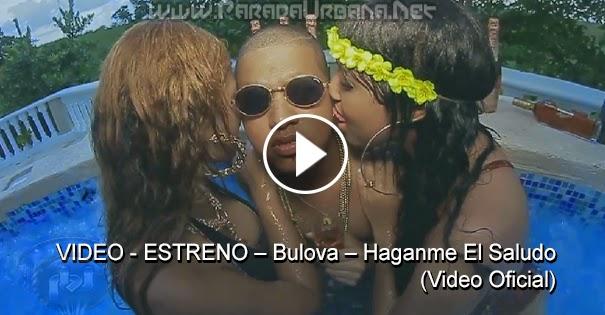 VIDEO - ESTRENO – Bulova – Haganme El Saludo (Video Oficial)
