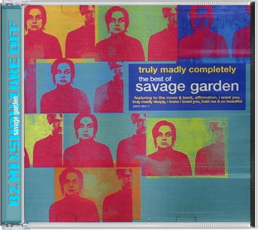M Catch My Soul Savage Garden Truly Madly Completely The Best Of Savage Garden 2005