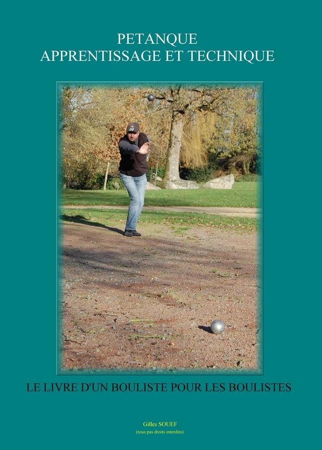 Le livre petanque apprentissage et technique - Comment bien jouer a la petanque ...