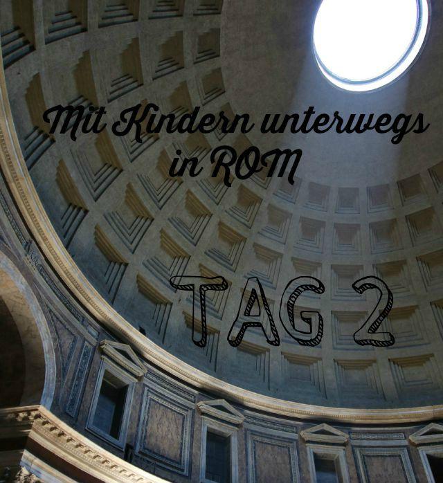 Innenansicht Pantheon Mit Kindern in Rom unterwegs 2. Tag Frühstück bei Emma