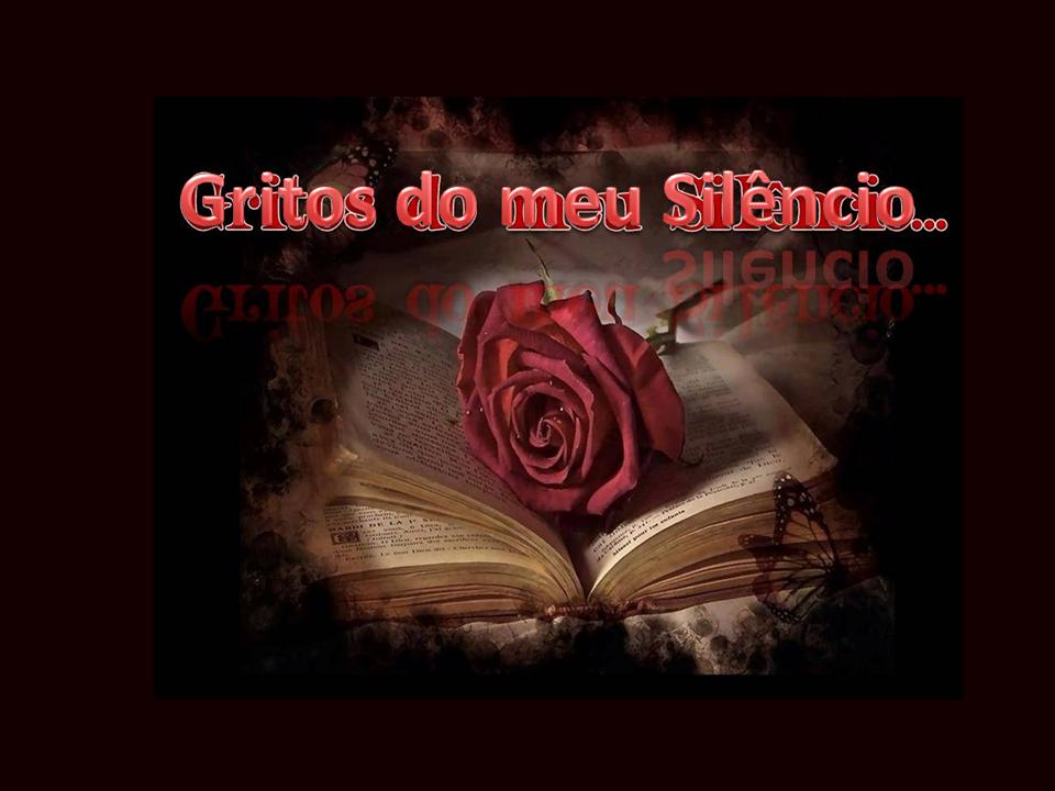 Gritos do meu Silêncio...