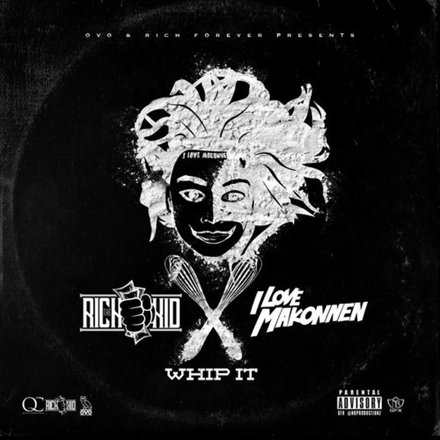 Rich The Kid & iLoveMakonnen - Whip It (EP)