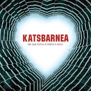 Katsbarnea - Eis Que Estou à Porta e Bato (Exclusivo) 2013