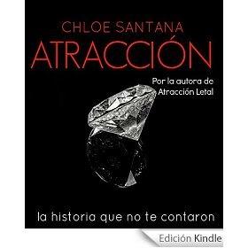 http://www.amazon.es/Atracci%C3%B3n-chloe-santana-ebook/dp/B00OPDPSU0/ref=zg_bs_827231031_f_34