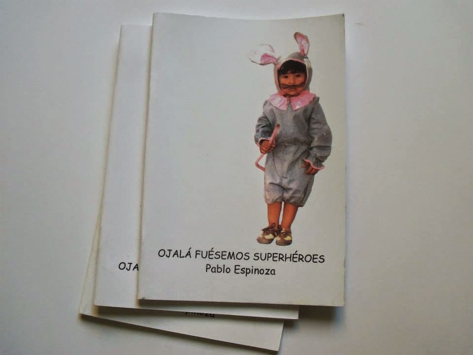 Ojalá fuésemos superhéroes (poemas, 2006).