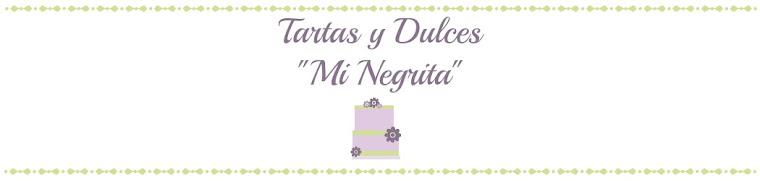 "Tartas y Dulces ""Mi Negrita"""