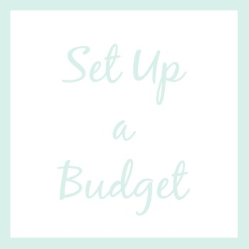 Set up a budget   How I'm Organizing My Life This Year