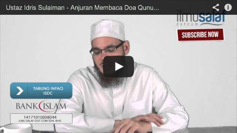 Ustaz Idris Sulaiman – Anjuran Membaca Doa Qunut pada Rakaat Akhir Solat Witir & Tatacaranya