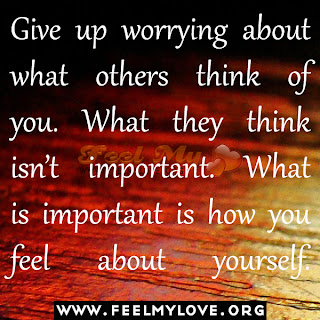 Give up worrying about what others think of you