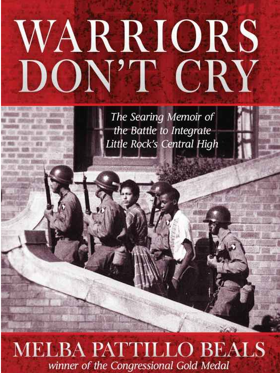 courageous quotes of melba in warriors don t cry Melba patillo beals - the main character and narrator of warriors don't cry melba is one of the little rock nine (ie, the first black students in the united states to attend a previously all-white high school) she fights racism in its many forms throughout her life read an in-depth analysis of melba patillo beals.