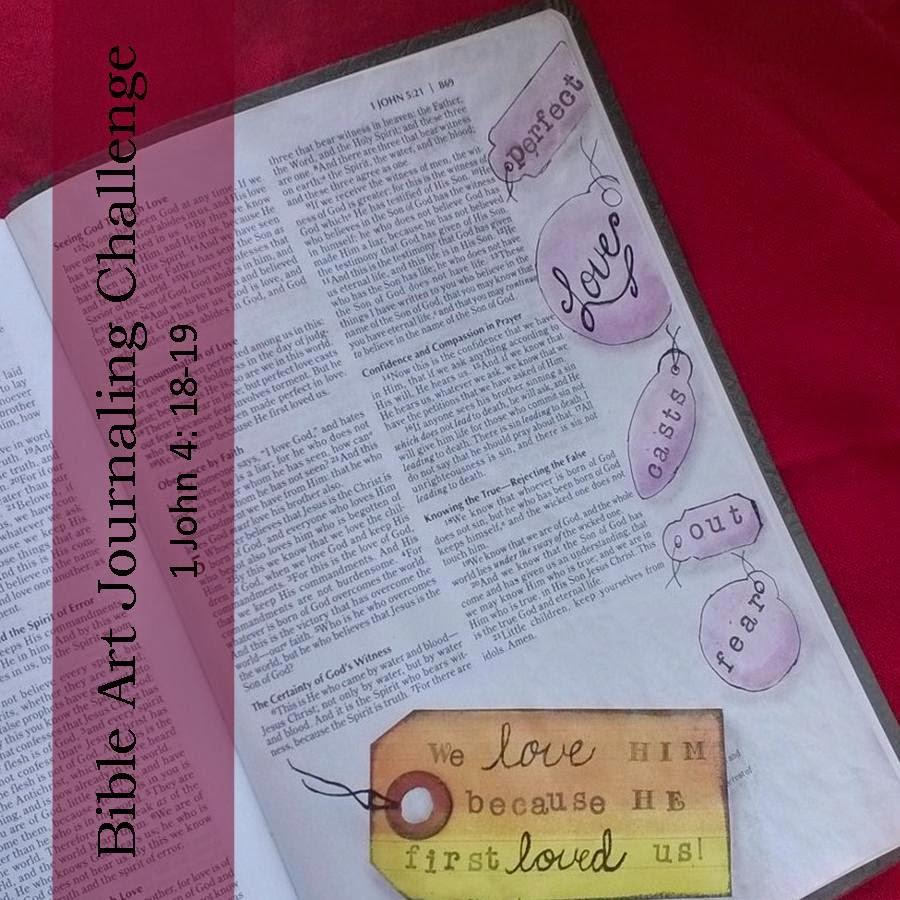 Perfect Love Casts Out Fear ~ Bible Art Journaling Challenge: 1 John 4: 18-19