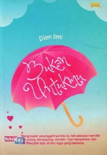 http://www.bukukita.com/Buku-Novel/Fiksi/121926-Bukan-Untukmu.html