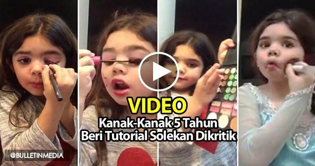 Video Kanak-Kanak 5 Tahun Beri Tutorial Solekan Dikritik