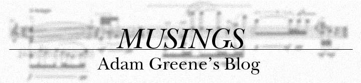 Musings: Adam Greene's Blog
