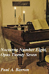 Nocturne Number Eight, Opus Twenty Seven