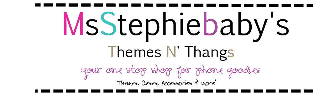 MsStephieBaby's Themes N' Thangs!