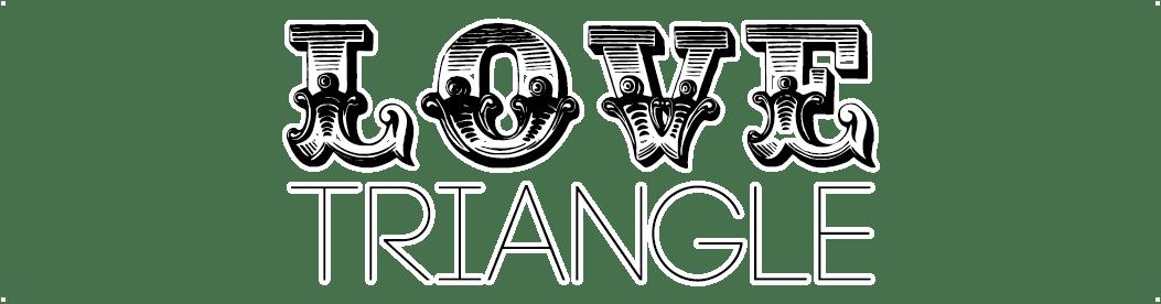 Love Triangle Blog