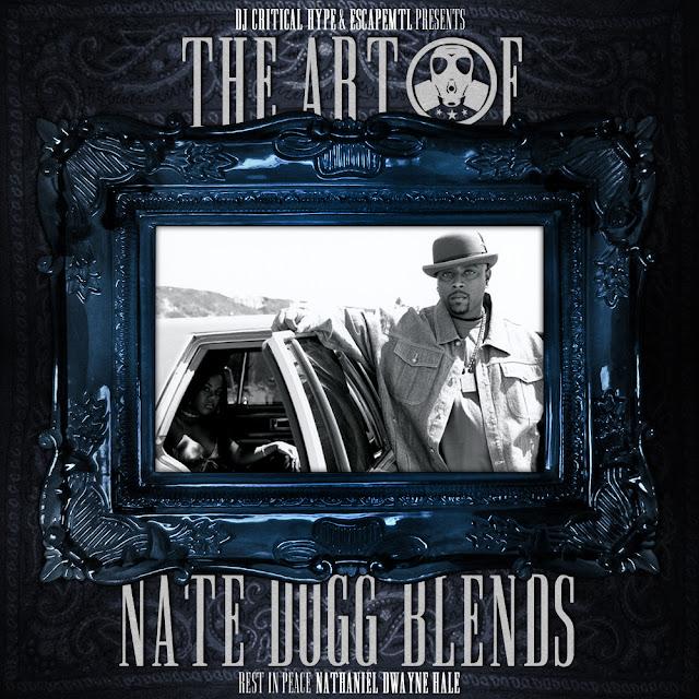critical hype escapemtl art of nate dogg blends front