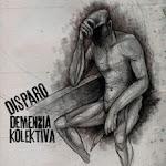 "Split-7"" Disparo/Demenzia Kolektiva"