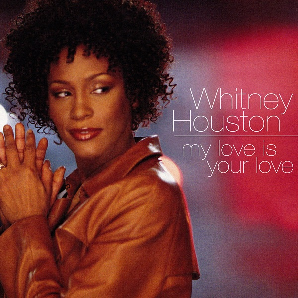 Whitney Houston Your Love My Love