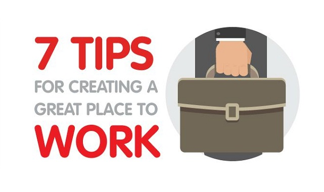 7 Tips for Creating a Great Place to Work #infographic ~ Visualistan
