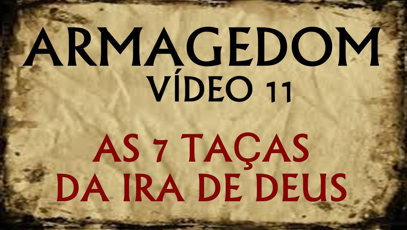 ARMAGEDOM 11: As 7 Taças da Ira de Deus