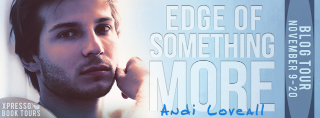 Blog Tour: The Edge Of Something More by Andi Loveall