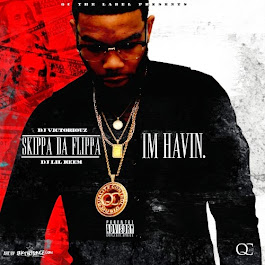 "Skippa Da Flippa ""Im Havin"" Hosted by DJ Lil Keem, DJ Victoriouz"