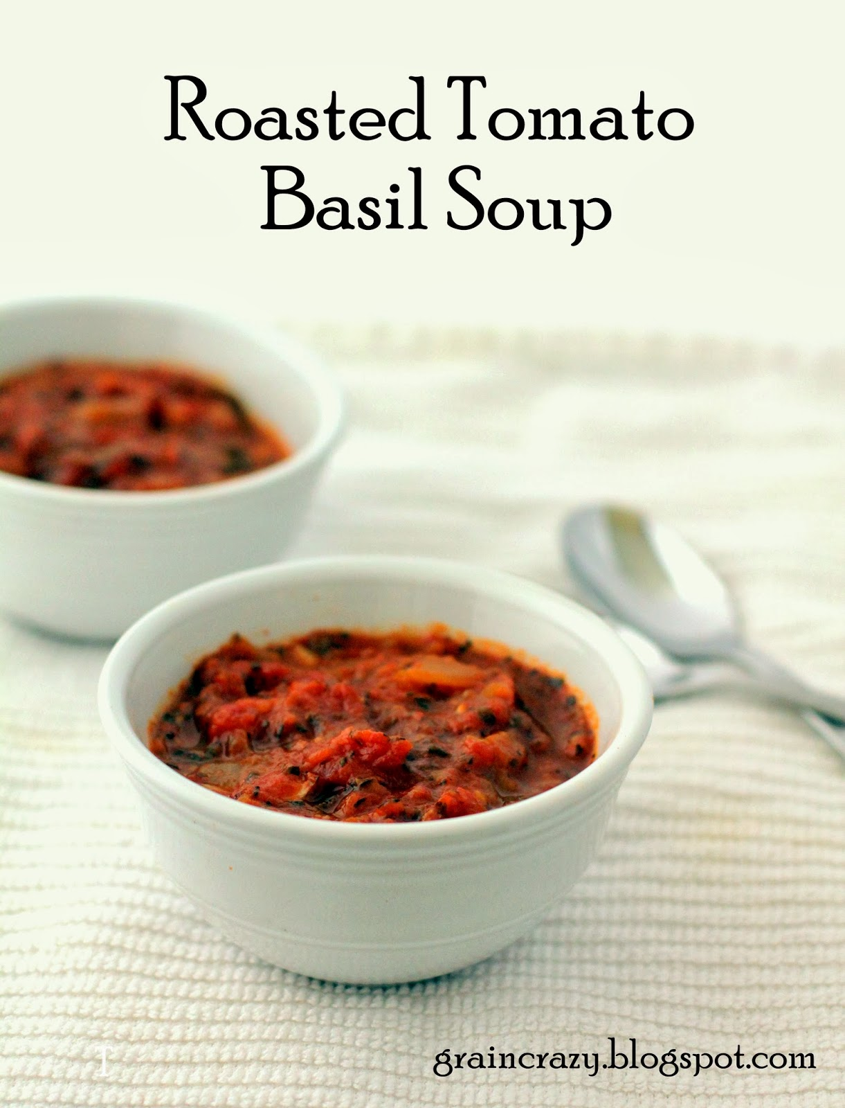 Grain Crazy: Roasted Tomato Basil Soup
