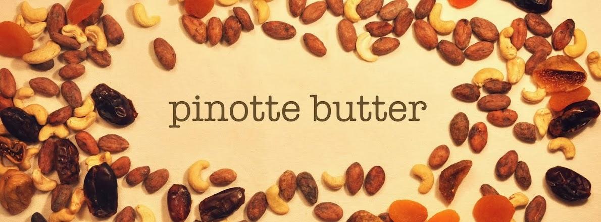 pinotte butter.