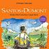 Callis homenageia Santos Dumont em obra que revela muitas curiosidades de sua infância
