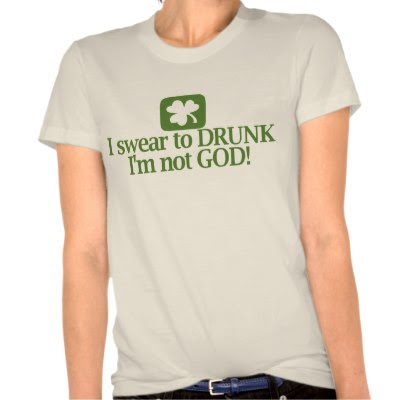 I swear to Drunk I'm not God!  - Funny St. Patricks Day T-Shirt