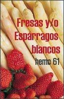 hemc #61 - Fresas y/o Espárragos blancos