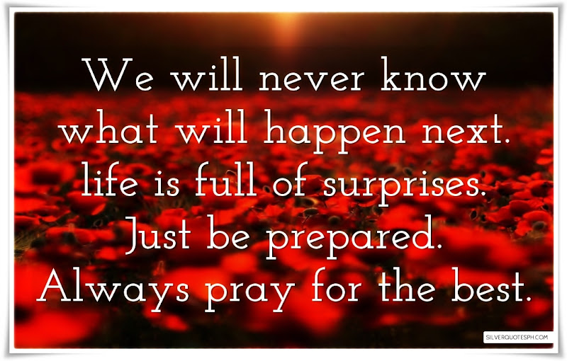 We Will Never Know What Will Happen Next, Picture Quotes, Love Quotes, Sad Quotes, Sweet Quotes, Birthday Quotes, Friendship Quotes, Inspirational Quotes, Tagalog Quotes