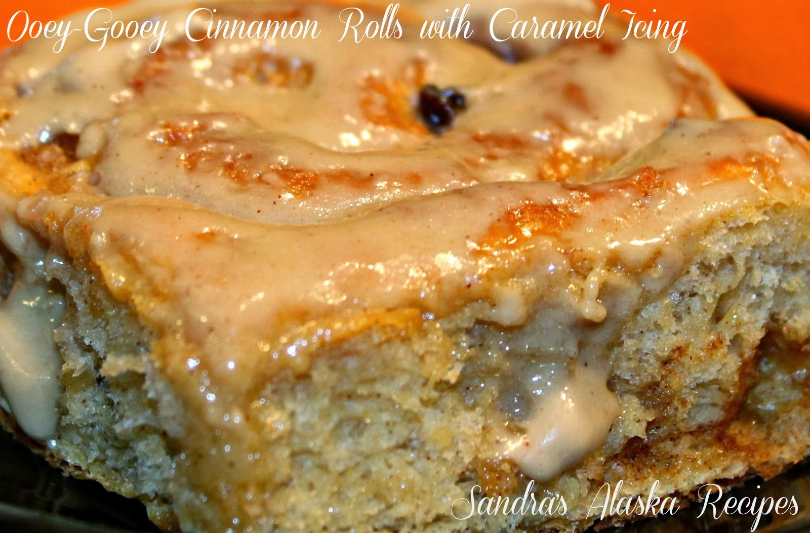 ... Recipes: SANDRA'S OOEY-GOOEY CINNAMON ROLLS with CARAMEL ICING