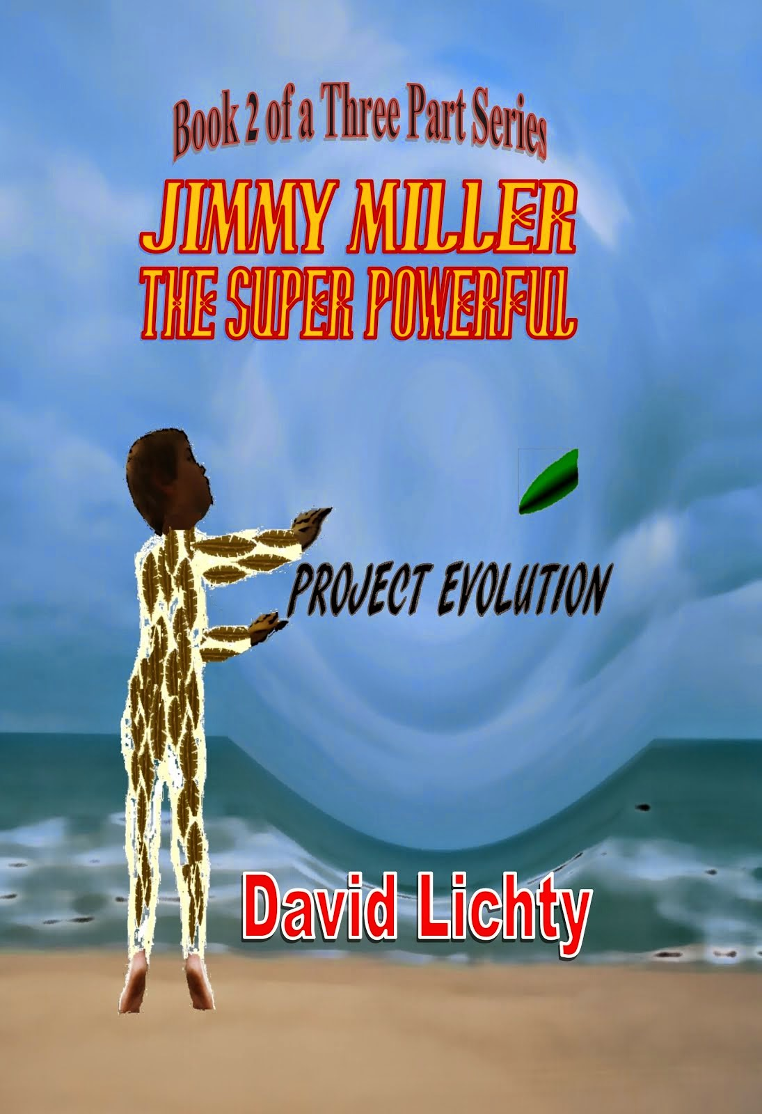 Jimmy Miller the Super Powerful: Project Evolution