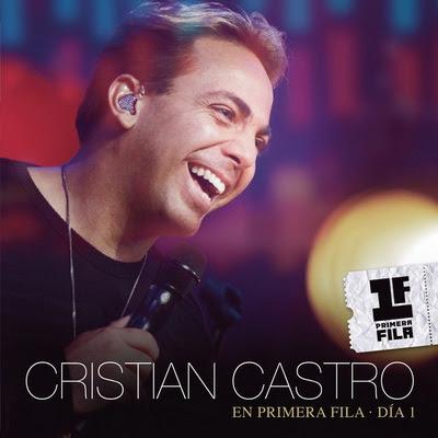 cristian castro en primera fila dia 1 2013 Cristian Castro   En Primera Fila [Día 1] (2013)