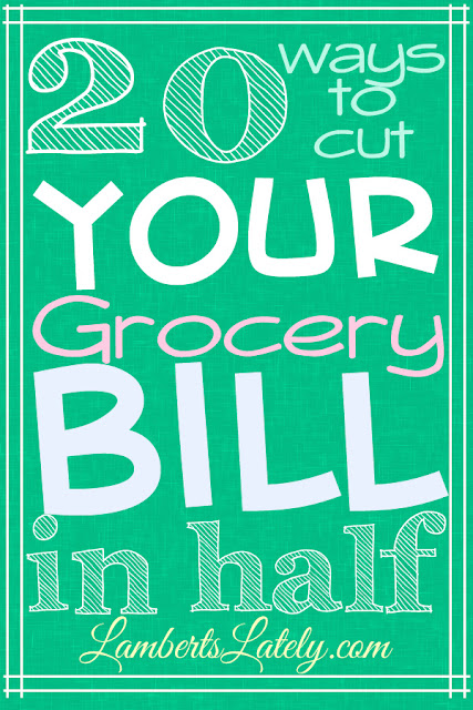20 ways to cut your grocery bill in half...tips on how to reduce a grocery budget! http://www.lambertslately.com/2013/06/20-ways-to-cut-your-grocery-bill-in-half.html