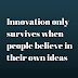 innovation only survives