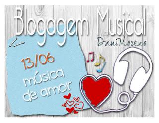 Imagem do Banner da Blogagem Musical promovida pela Dani Moreno do Blog Moça de Família