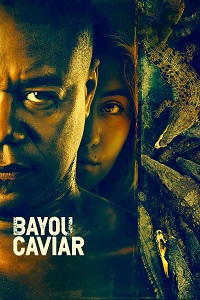 Watch Bayou Caviar Online Free in HD