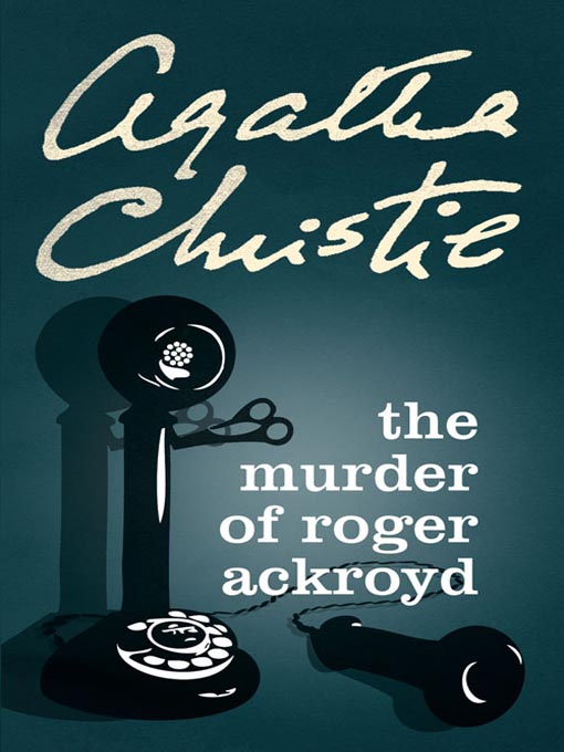 the murder of roger ackroyd Some read an uplifting story, and others may watch an inspiring moviethe i have quotes placed anywhere that i can see.