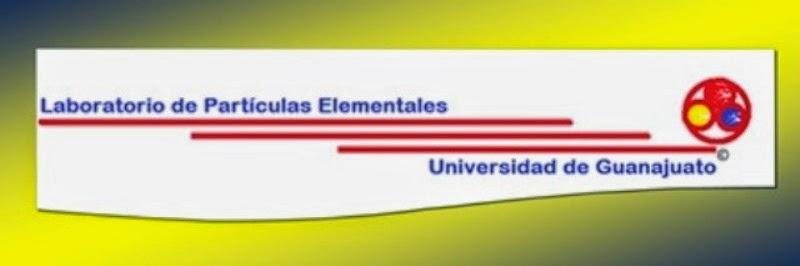 LABORATORIO DE PARTÍCULAS ELEMENTALES DE LA UNIVERSIDAD DE GUANAJUATO