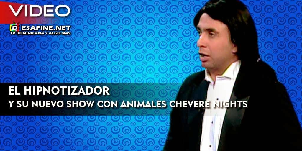 http://www.desafine.net/2015/02/el-hipnotizador-y-su-show-con-animales-en-chevere-nights.html