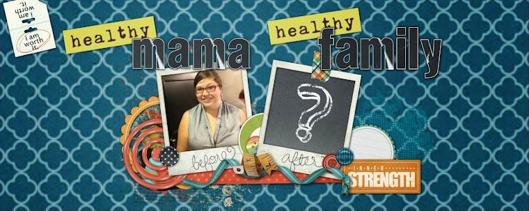 Healthy Mama, Healthy Family