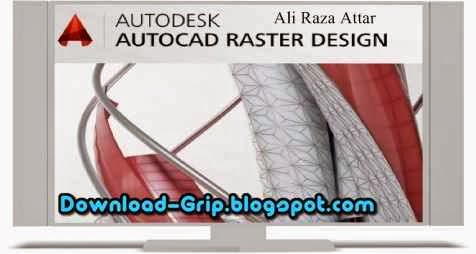 ali attar 39 s download grip autodesk autocad raster design 2014 with activator 32 64. Black Bedroom Furniture Sets. Home Design Ideas