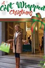 Watch A Gift Wrapped Christmas Online Free Putlocker